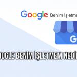 google benim isletmem nedir