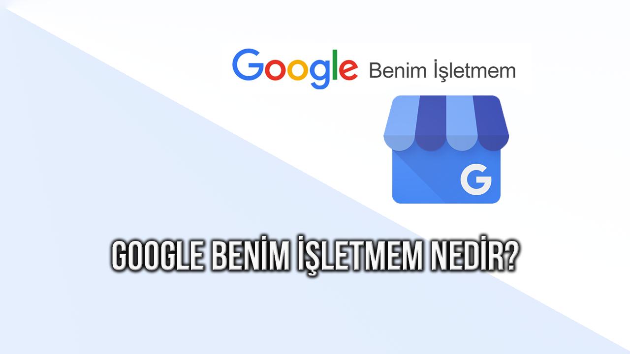 google-benim-isletmem-nedir